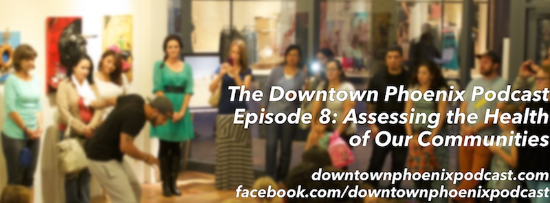 The Downtown Phoenix Podcast Episode 8 cover image (release date: 21 April 2014)