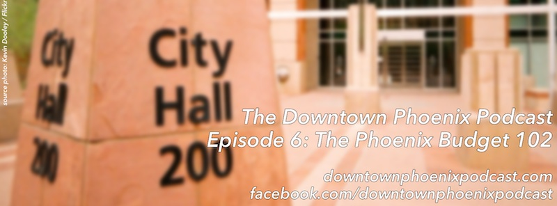 The Downtown Phoenix Podcast Episode 6 cover image (release date: 7 April 2014)