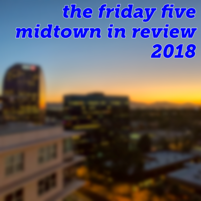 Friday Five Midtown in Review December 2018
