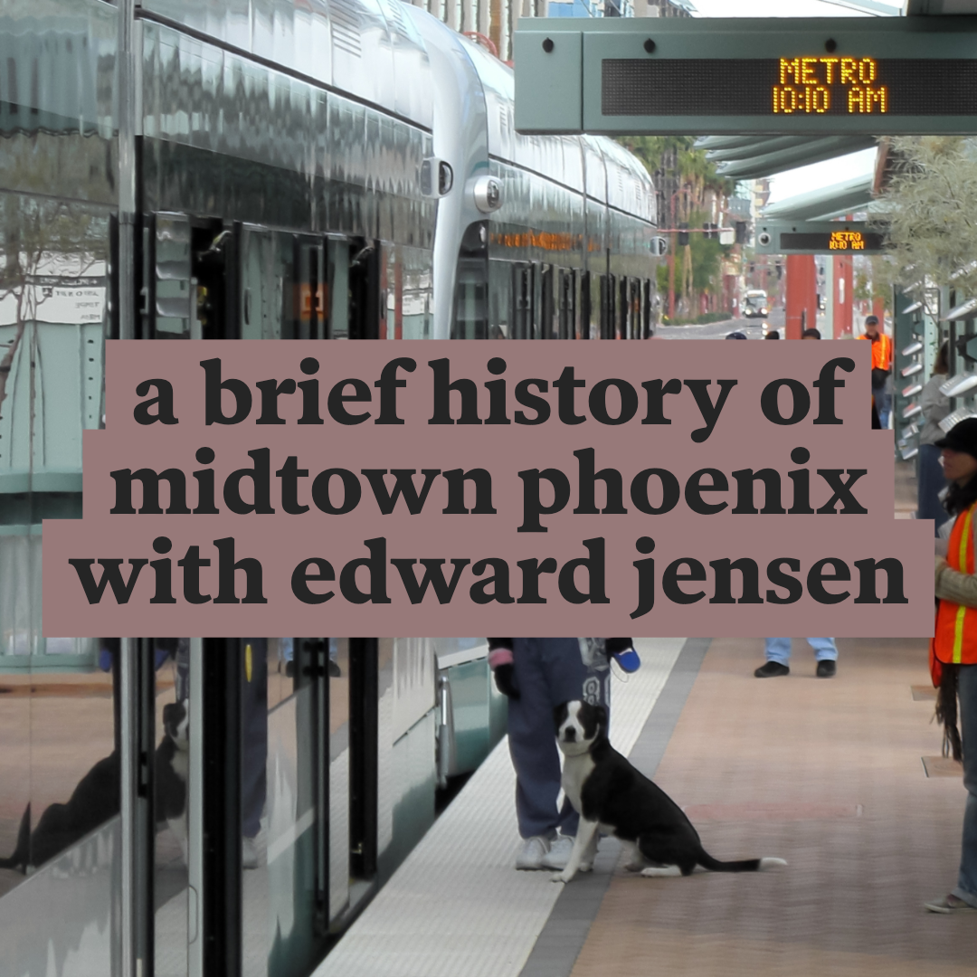 A Brief History of Midtown Phoenix